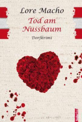 Tod am Nussbaum: Provinzkrimi Österreich, Lore Macho