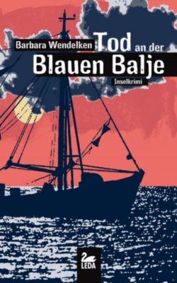 Tod an der blauen Balje: Inselkrimi, Barbara Wendelken