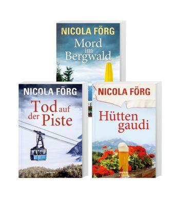 Tod auf der Piste/Mord im Bergwald/Hüttengaudi, Nicola Förg