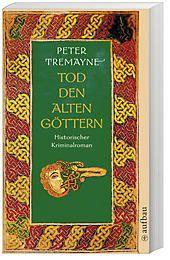 Tod den alten Göttern, Peter Tremayne