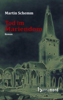 Tod im Mariendom - Martin Schemm |