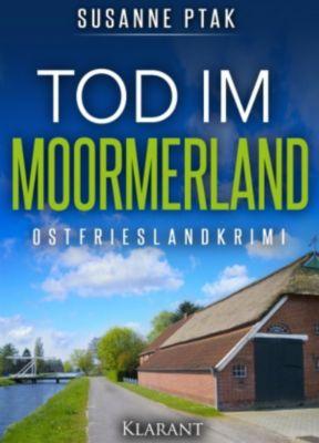 Tod im Moormerland. Ostfrieslandkrimi, Susanne Ptak