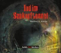 Tod im Saukopftunnel, 3 Audio-CDs, Manfred H. Krämer