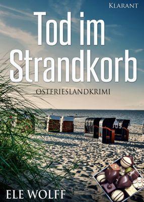 Tod im Strandkorb. Ostfrieslandkrimi, Ele Wolff