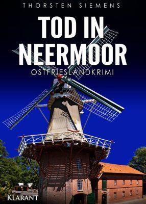 Tod in Neermoor. Ostfrieslandkrimi, Thorsten Siemens