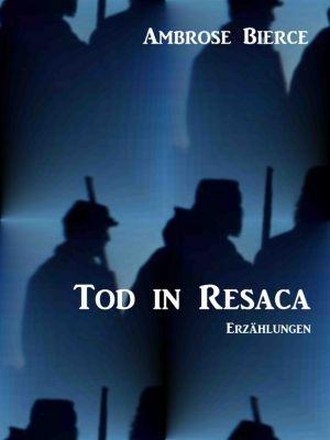 Tod in Resaca, Ambrose Bierce