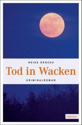 Tod in Wacken - Heike Denzau |