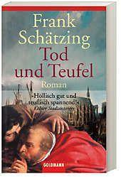 Tod und Teufel, Frank Schätzing
