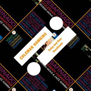 Today And Now/Desafinado, Coleman Hawkins