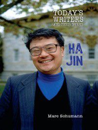 Today's Writers and Their Works: Ha Jin, Marc Schumann