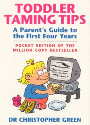 Toddler Taming Tips, Christopher Green