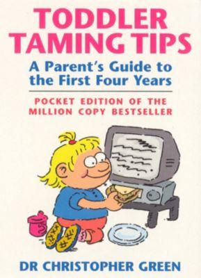 Toddler Taming Tips, Christopher Green