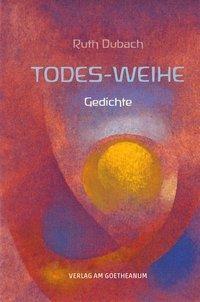 Todes-Weihe, Ruth Dubach