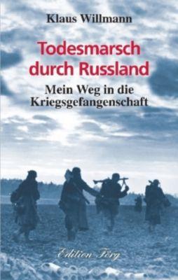 Todesmarsch durch Russland - Klaus Willmann pdf epub