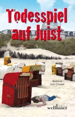Todesspiel auf Juist: Ostfrieslandkrimi, Bettina von Cossel