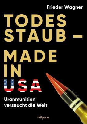 Todesstaub - Made in USA - Frieder Wagner |