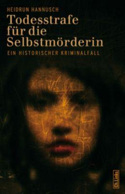 Todesstrafe für die Selbstmörderin, Heidrun Hannusch