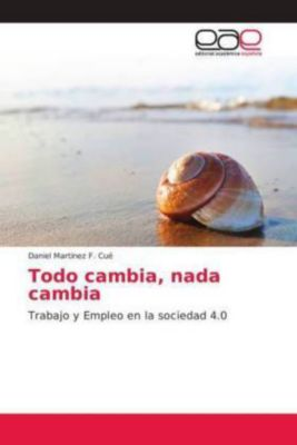 Todo cambia, nada cambia, Daniel Martinez F. Cué