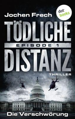 Tödliche Distanz: TÖDLICHE DISTANZ - Episode 1: Die Verschwörung, Jochen Frech