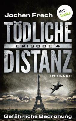 Tödliche Distanz: TÖDLICHE DISTANZ - Episode 4: Gefährliche Bedrohung, Jochen Frech