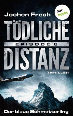 Tödliche Distanz: TÖDLICHE DISTANZ - Episode 6: Der blaue Schmetterling, Jochen Frech