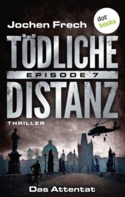 Tödliche Distanz: TÖDLICHE DISTANZ - Episode 7: Das Attentat, Jochen Frech