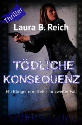 Tödliche Konsequenz, Laura B. Reich