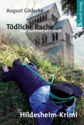 Tödliche Rache (Kai Sommer ermittelt 1). Hildesheim-Krimi, August Gödecke