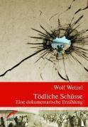 Tödliche Schüsse, Wolf Wetzel