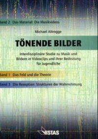 Tönende Bilder: Bd.2 Das Material: Die Musikvideos, Michael Altrogge