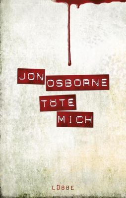 Töte mich, Jon Osborne