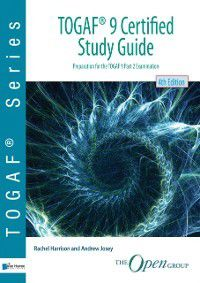 TOGAF (R) 9 Certified Study Guide - 4thEdition, for The Open Group Rachel Harrison