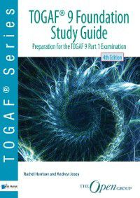 TOGAF (R) 9 Foundation Study Guide - 4th Edition, Rachel Harrison, for The Open Group Andrew Josey