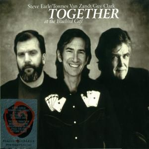 Together-At The Bluebird Cafe, Steve & van Zandt,Townes&Clark,Guy Earle