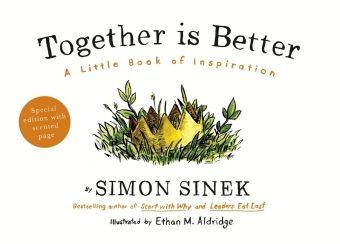 Together is Better, Simon Sinek