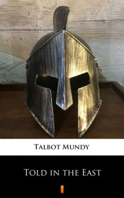 Told in the East, Talbot Mundy