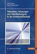 Toleranzen, Passungen und Oberflächengüte in der Kunststofftechnik, Lothar Starke, Bernd-Rüdiger Meyer