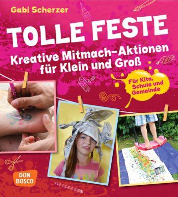 Tolle Feste. Kreative Mitmach-Aktionen für Klein und Groß - Gabi Scherzer pdf epub