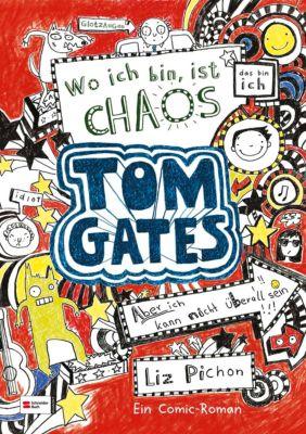 Tom Gates Band 1: Wo ich bin, ist Chaos - aber ich kann nicht überall sein, Liz Pichon