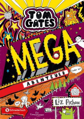 Tom Gates - Mega-Abenteuer (oder so), Liz Pichon