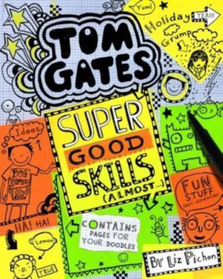 Tom Gates - Super Good Skills (Almost...), Liz Pichon