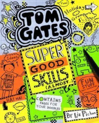 Tom Gates - Super Good Skills (Almost...), Liz Pichon