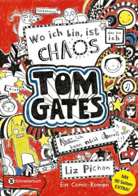 Tom Gates - Wo ich bin, ist Chaos - aber ich kann nicht überall sein (Bonus-Edition), Liz Pichon