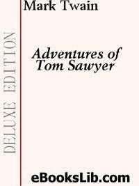 Tom Sawyer and Huck Finn: The Adventures of Tom Sawyer, Mark Twain