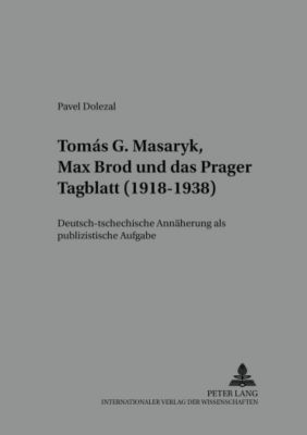 TomáS G. Masaryk, Max Brod und das Prager Tagblatt (1918-1938), Pavel Dolezal