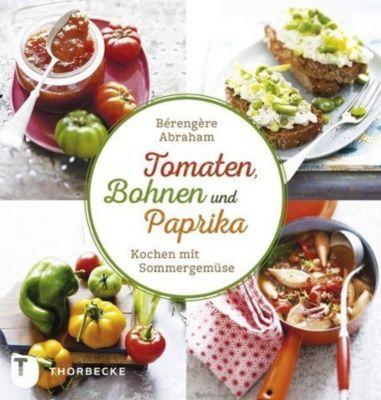 Tomate, Bohnen und Paprika - Bérengère Abraham |
