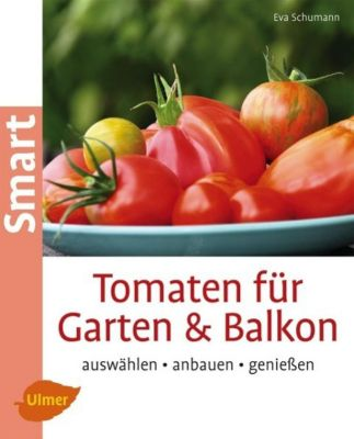 Tomaten für Garten & Balkon - Eva Schumann  