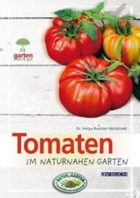 tomaten im naturnahen garten buch portofrei bei. Black Bedroom Furniture Sets. Home Design Ideas