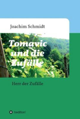 Tomavic und die Zufälle, Joachim Schmidt