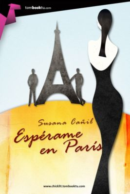 Tombooktu Chick-lit: Espérame en París, Susana Cañil Herrera